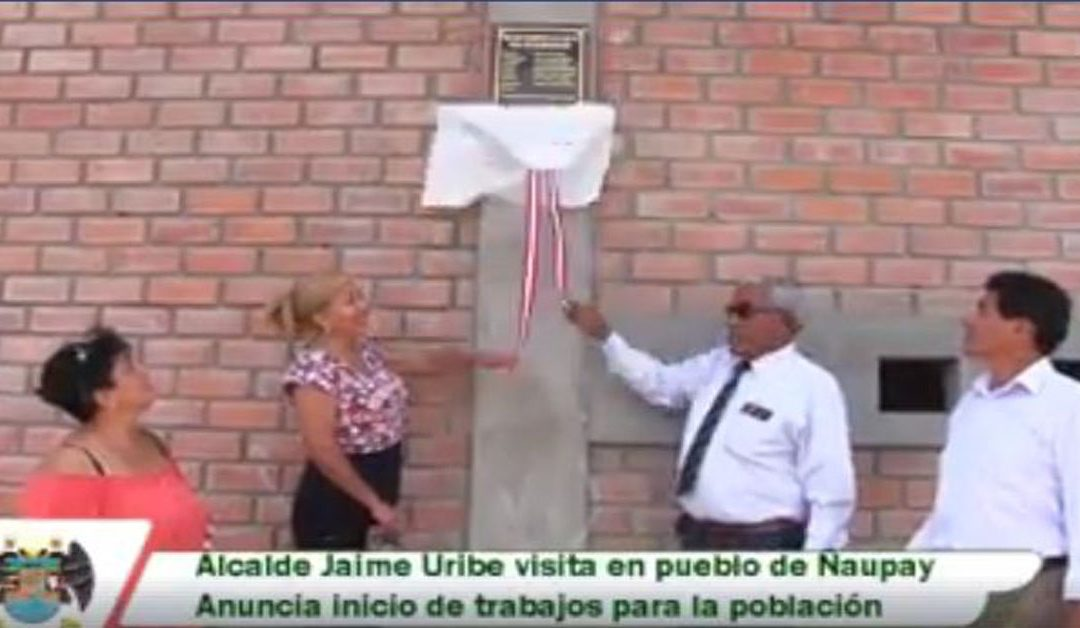 Alcalde jaime Uribe inaguro local comunal en Ñaupay (VIDEO)